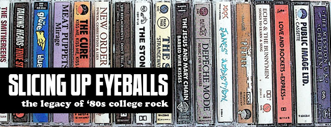 slicing up eyeballs // 80s alternative music, college rock, indie