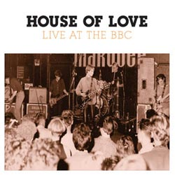 The House of Love releasing 'Live at the BBC'