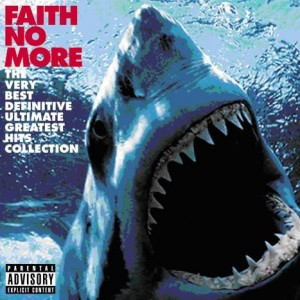 Faith No More, 'The Very Best Definititve Ultimate Greatest Hits Collection'