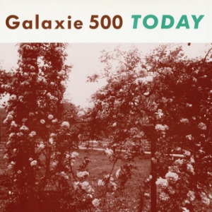 Galaxie 500, 'Today'