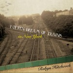 Robyn Hitchcock, 'I Often Dream of Trains in New York'