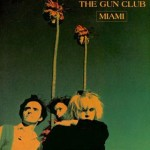 The Gun Club, 'Miami'