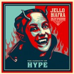 Jello Biafra, 'The Audacity of Hype'