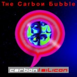 Carbon/Silicon, 'The Carbon Bubble'