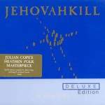 Julian Cope, 'Jehovahkill: Deluxe Edition'
