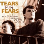 Tears for Fears, 'Live From Santa Barbara'