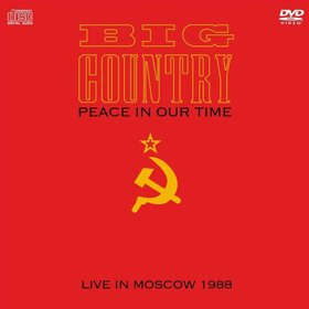 Big Country to release 'Peace In Our Time: Live In Moscow 1988' CD/DVD package