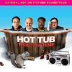 'Hot Tub Time Machine: Original Motion Picture Soundtrack'