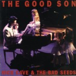 Nick Cave and the Bad Seeds, 'The Good Son'