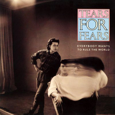 Tears for Fears, 'Everybody Wants to Rule the World'