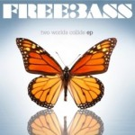 Freebass, 'Two Worlds Collide' EP