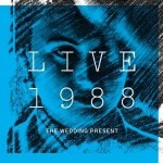 The Wedding Present, 'Live 1988'