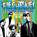 The Fleshtones, 'It's Super-Rock Time! The IRS Years: 1980-1985'