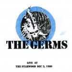 The Germs, 'Live at the Starwood Dec. 3 1980'
