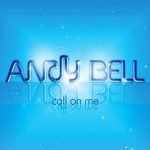 Andy Bell, 'Call On Me'