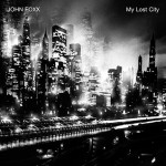 John Foxx, 'My Lost City'