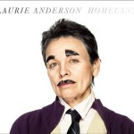Laurie Anderson, 'Homeland'