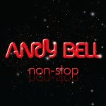 Andy Bell, 'Non-Stop'