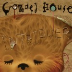 Crowded House, 'Intriguer'