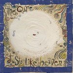 The Cure, 'Just Like Heaven'
