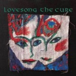 The Cure, 'Lovesong'