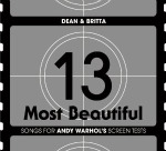 Dean & Britta, '13 Most Beautiful... Songs for Andy Warhol's Screen Tests'