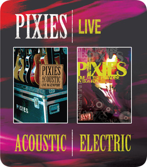 Pixies 'Acoustic & Electric Live' Blu-ray to combine 'Newport,' 'Paradise' DVDs