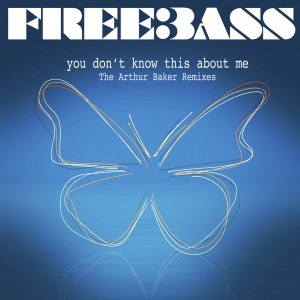 Freebass, 'You Don't Know This About Me: The Arthur Baker Remixes'