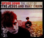 The Jesus and Mary Chain, 'Upside Down: The Best Of'