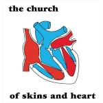 The Church, 'Of Skins and Heart'
