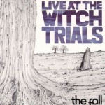 The Fall, 'Live at the Witch Trials'