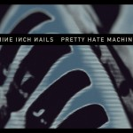 Nine Inch Nails, 'Pretty Hate Machine' reissue