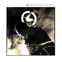U2, 'Wide Awake in Europe'