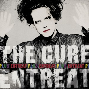 The Cure, 'Entreat Plus'