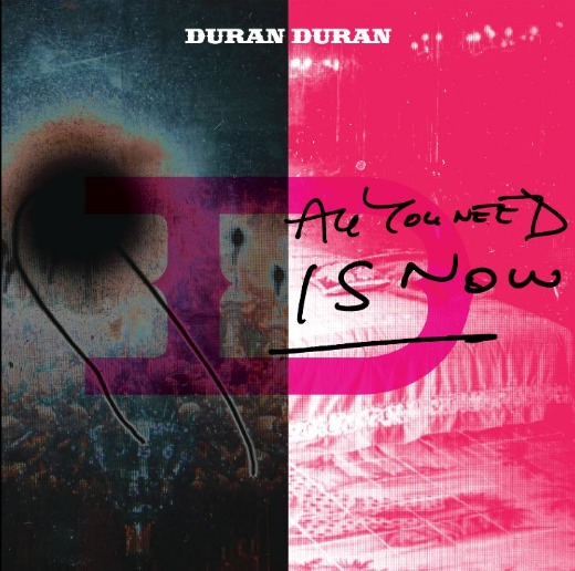 Cover art: Duran Duran, 'All You Need Is Now'