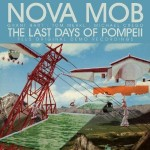 Nova Mob, 'The Last Days of Pompeii'