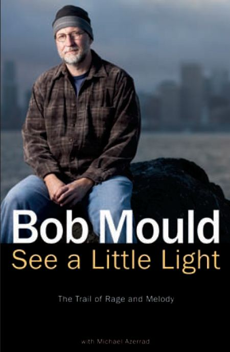 Bob Mould autobiography 'See a Little Light: The Trail of Rage and Melody' due in June