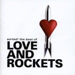 Love and Rockets, 'Sorted! The Best Of'