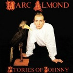 Marc Almond, 'Stories of Johnny'