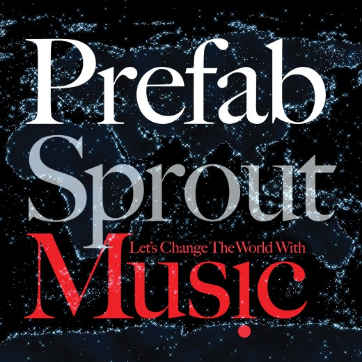Contest: Win copy of Prefab Sprout's new CD 'Let's Change the World With Music'