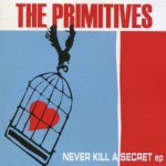 The Primitives, 'Never Keep a Secret' EP