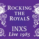 INXS, 'Rocking the Royals: Live 1985'