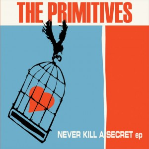 The Primitives, 'Never Kill A Secret' EP
