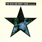 The Jesus and Mary Chain, 'Automatic'