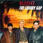 Heaven 17, 'The Luxury Gap'