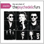 The Psychedelic Furs, 'Playlist: The Very Best of the Psychedelic Furs'