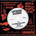 'Upside Down: The Creation Records Story'