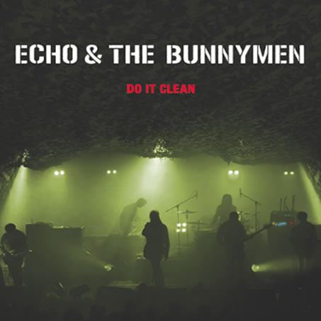 Free MP3s: Echo & The Bunnymen, 'Pride' and 'Show of Strength' — off 'Do It Clean' live CD