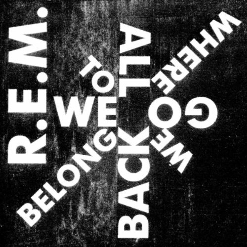 Stream: R.E.M., 'We All Go Back To Where We Belong' — new single off 2CD best-of