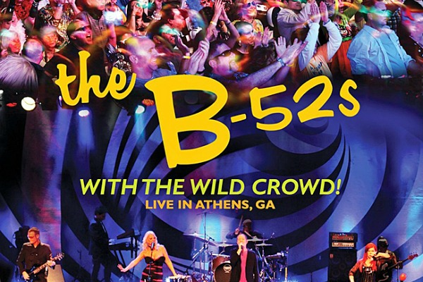 Contest: Win The B-52s' 'With the Wild Crowd! Live in Athens, Ga.' live DVD